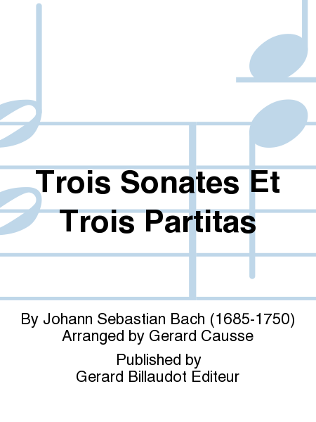 Trois Sonates Et Trois Partitas