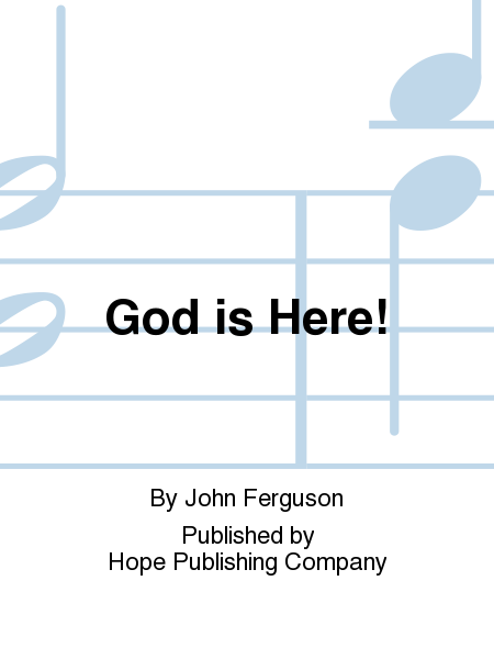 God is Here!