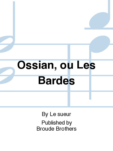 Ossian, ou Les Bardes