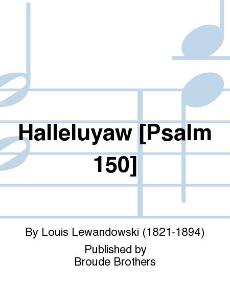 Halleluyaw [Psalm 150]