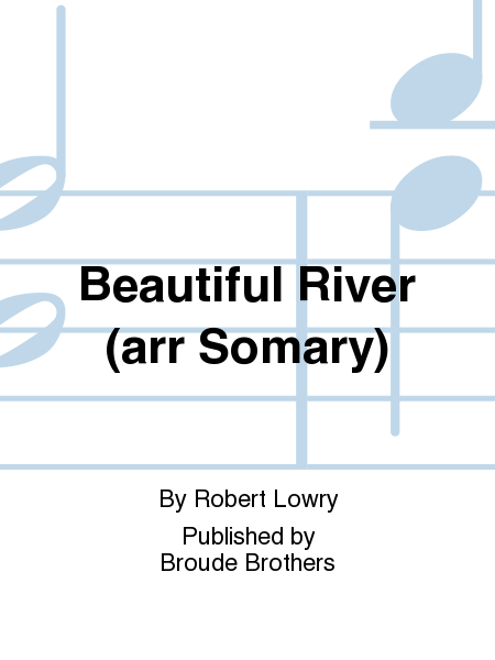 Beautiful River (arr Somary)