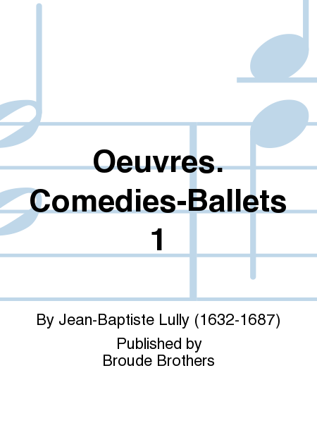 Oeuvres. Comedies-Ballets 1