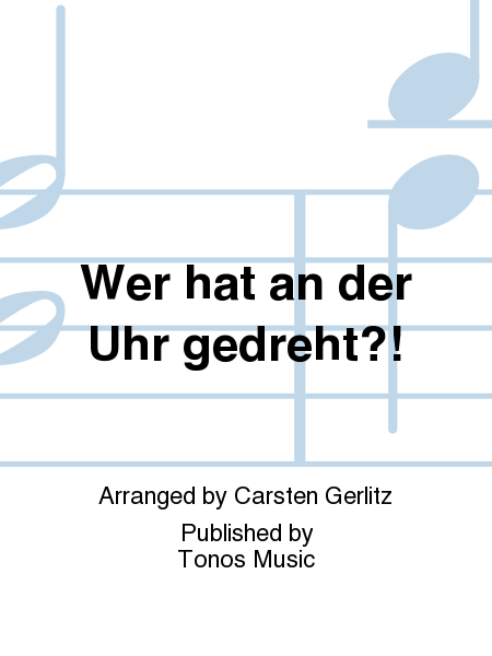 wer hat an der uhr gedreht sheet music by carsten gerlitz sheet music plus. Black Bedroom Furniture Sets. Home Design Ideas