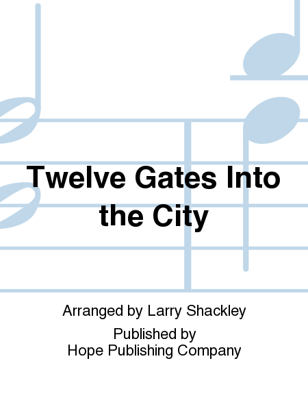 Twelve Gates Into the City