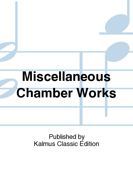 Miscellaneous Chamber Works