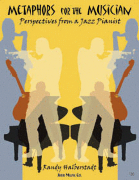 Jazz Metaphors For The Musician by Randy Halberstadt - review and discussion