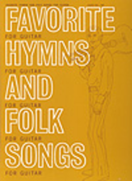 Favorite Hymns and Folk Songs For Guitar