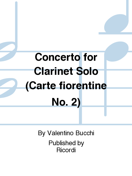 Concerto for Clarinet Solo (Carte fiorentine No. 2)