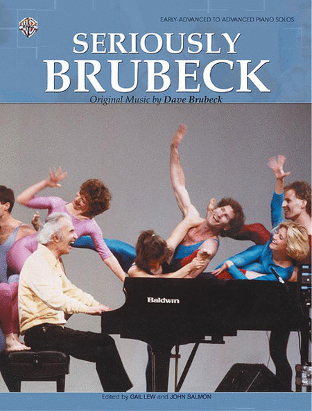 Seriously Brubeck (Original Music by Dave Brubeck)