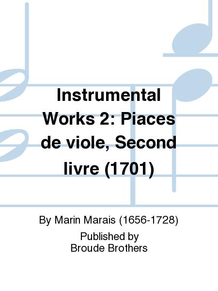 Instrumental Works 2: Piaces de viole, Second livre (1701)