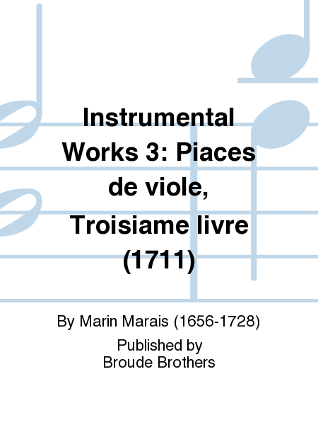 Instrumental Works 3: Piaces de viole, Troisiame livre (1711)