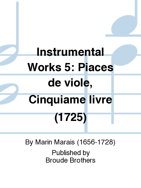 Instrumental Works 5: Piaces de viole, Cinquiame livre (1725)