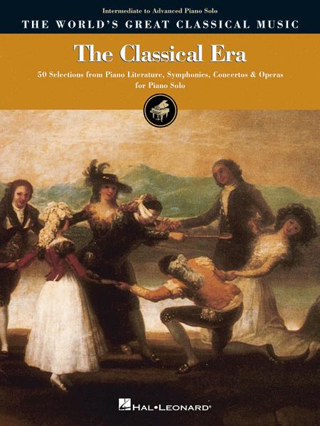 The Classical Era - Intermediate to Advanced Piano Solo