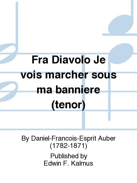 Fra Diavolo Je vois marcher sous ma banniere (tenor)