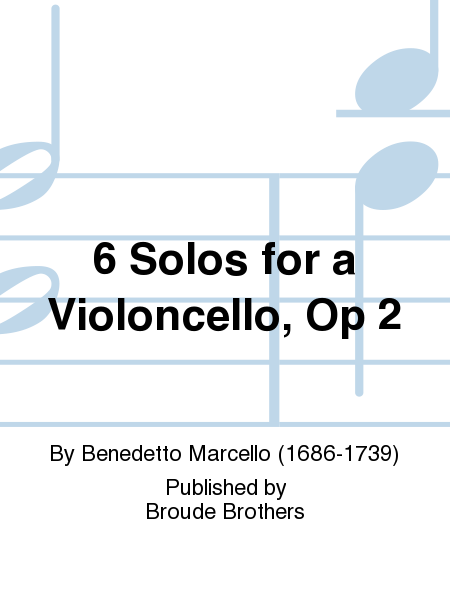 6 Solos for a Violoncello, Op 2