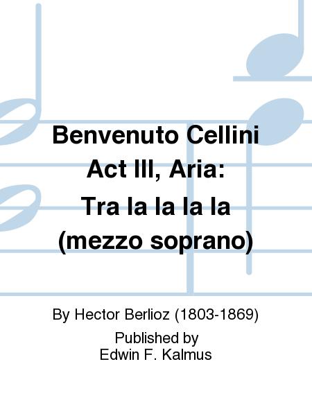Benvenuto Cellini Act III, Aria: Tra la la la la (mezzo soprano)