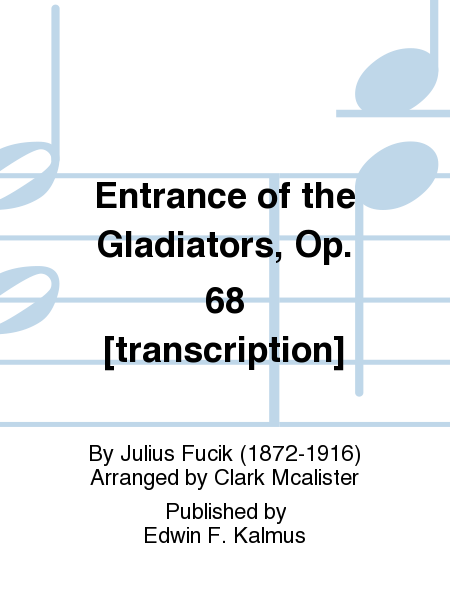Entrance of the Gladiators, Op. 68 [transcription]