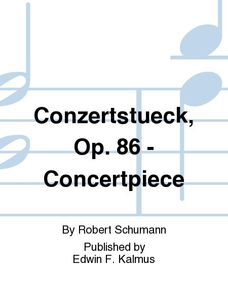 Conzertstueck, Op. 86 - Concertpiece