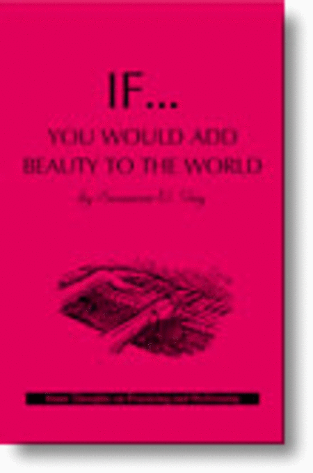 If You Would Add Beauty to the World