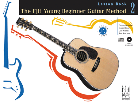 The FJH Young Beginner Guitar Method, Lesson Book 2 with 2 CDs
