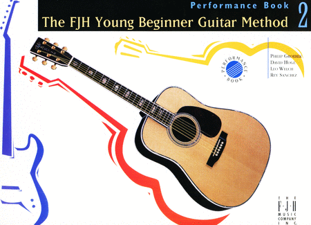 The FJH Young Beginner Guitar Method, Performance Book 2