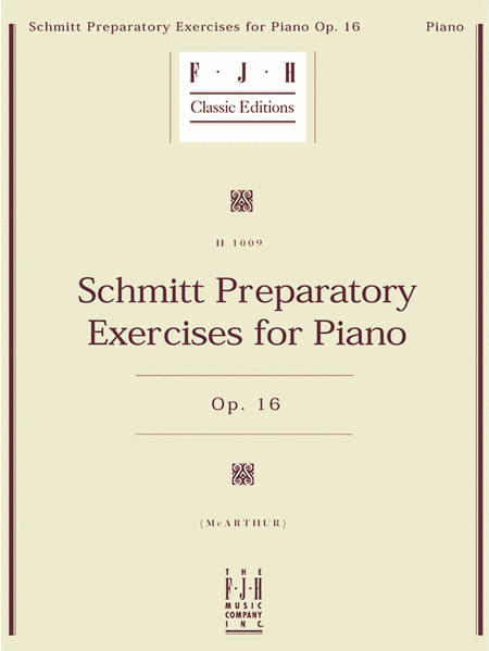 Schmitt Preparatory Exercises for Piano, Op. 16