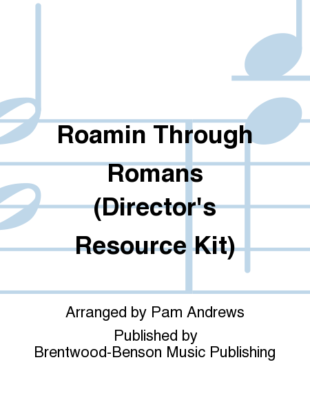 Roamin Through Romans (Director's Resource Kit)