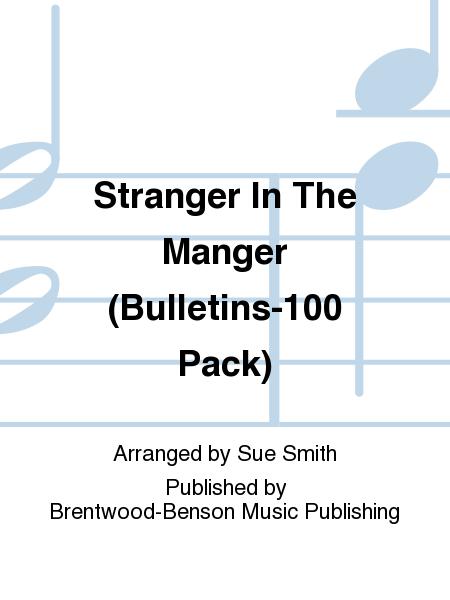 Stranger In The Manger (Bulletins-100 Pack)