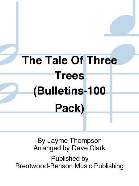 The Tale Of Three Trees (Bulletins-100 Pack)