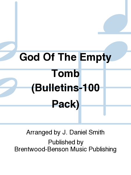 God Of The Empty Tomb (Bulletins-100 Pack)