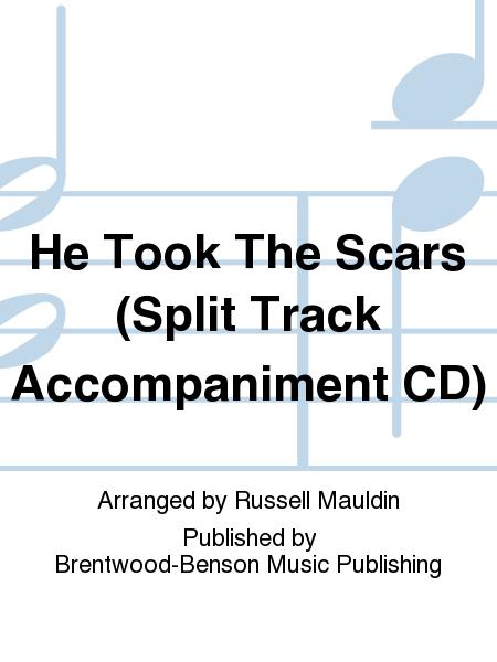 He Took The Scars (Split Track Accompaniment CD)