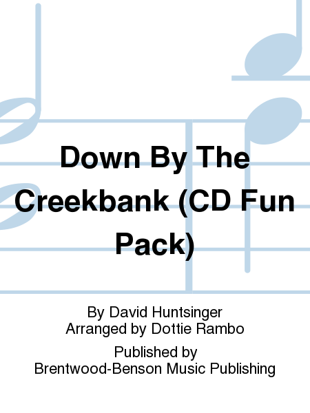 Down By The Creekbank (CD Fun Pack)
