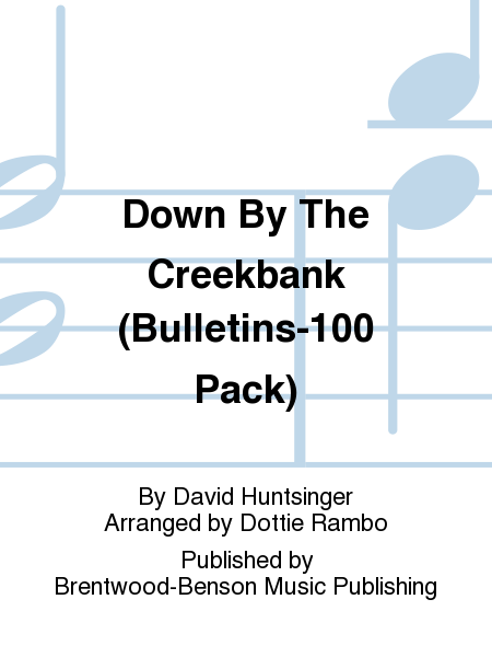 Down By The Creekbank (Bulletins-100 Pack)