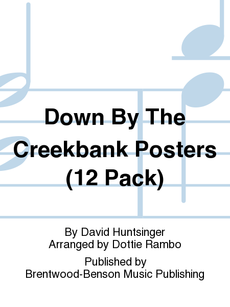 Down By The Creekbank Posters (12 Pack)