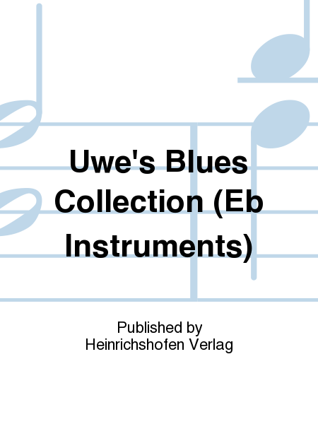 Uwe's Blues Collection (Eb Instruments)