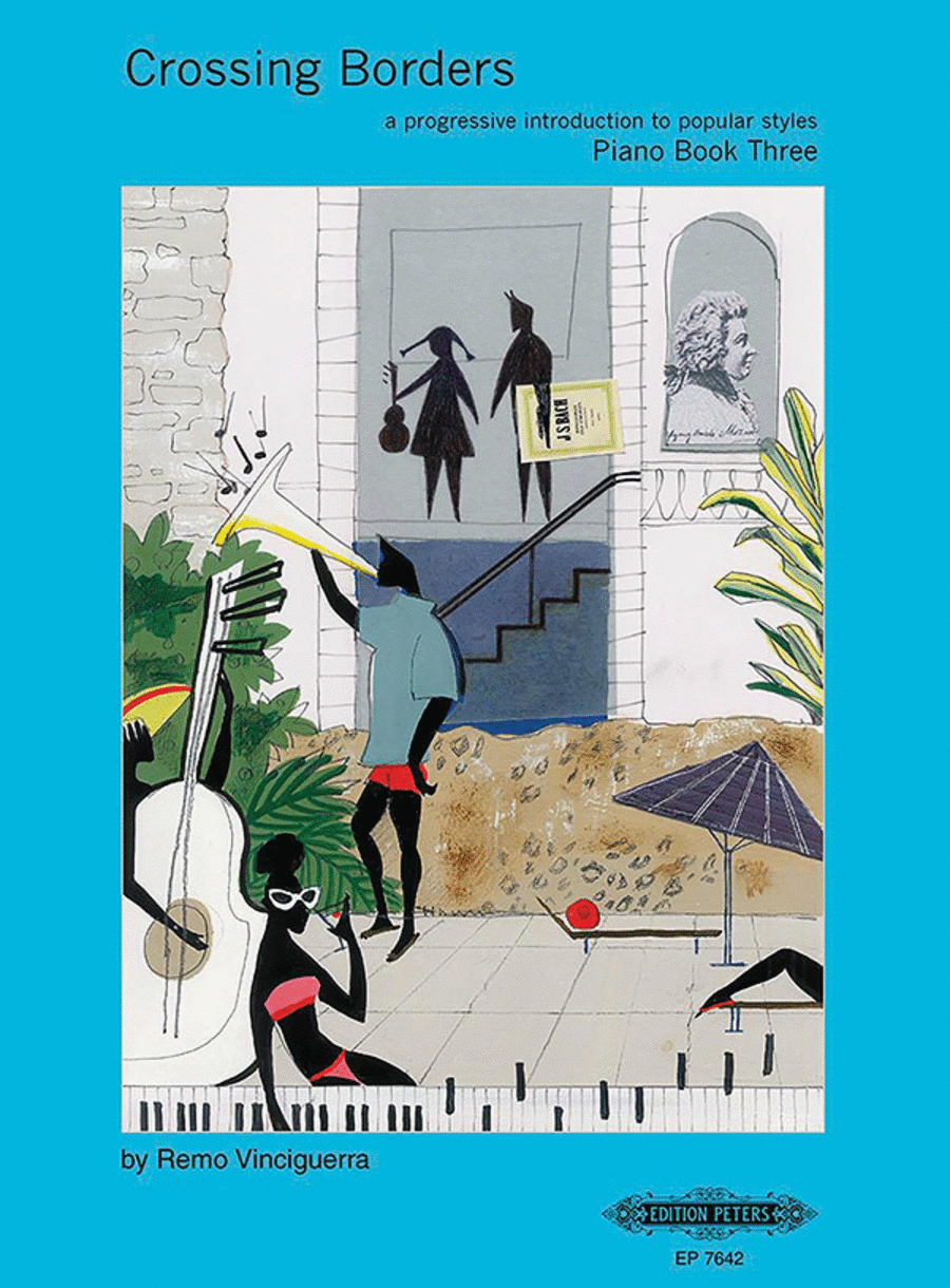 Crossing Borders, Book 3 (A Progressive Introduction to Popular Styles for Piano)