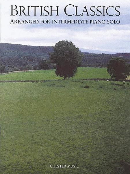 British Classics Arranged For Intermediate Piano Solo