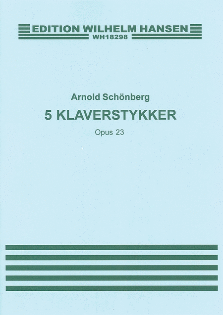 Arnold Schonberg: Five Piano Pieces Op.23