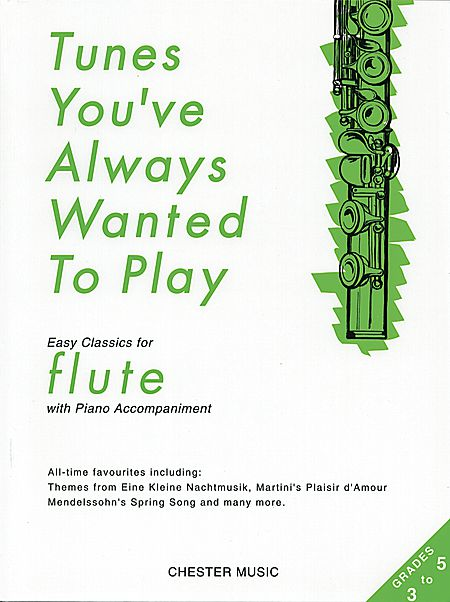 Tunes You've Always Wanted to Play: Flute