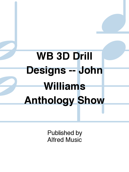 WB 3D Drill Designs -- John Williams Anthology Show