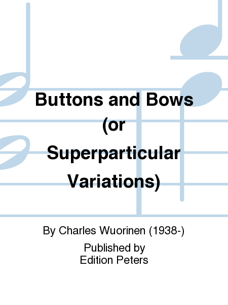 Buttons and Bows (or Superparticular Variations)