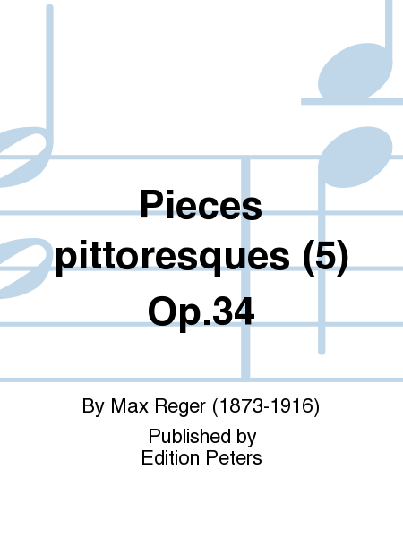 Pieces pittoresques (5) Op.34