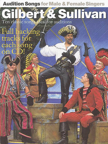 Audition Songs for Male and Female Singers: Gilbert & Sullivan