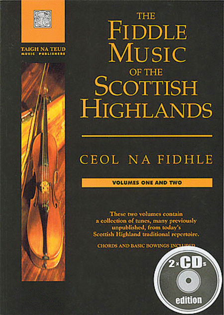 The Fiddle Music of the Scottish Highlands - Volumes 1 & 2