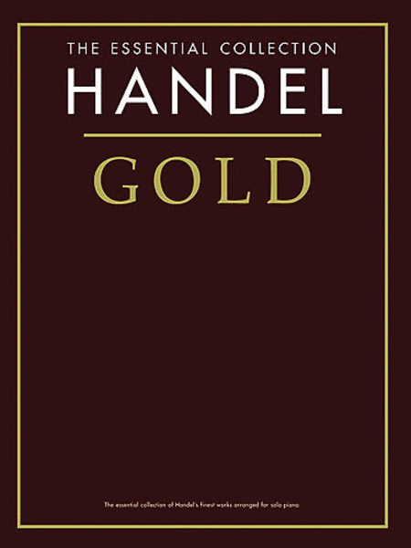 Handel Gold - The Essential Collection
