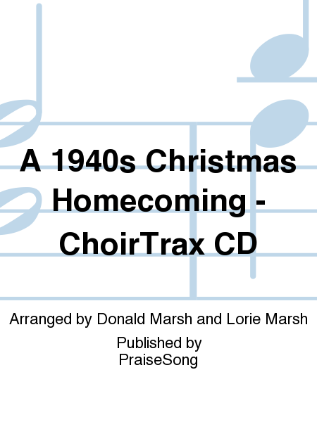 A 1940s Christmas Homecoming - ChoirTrax CD