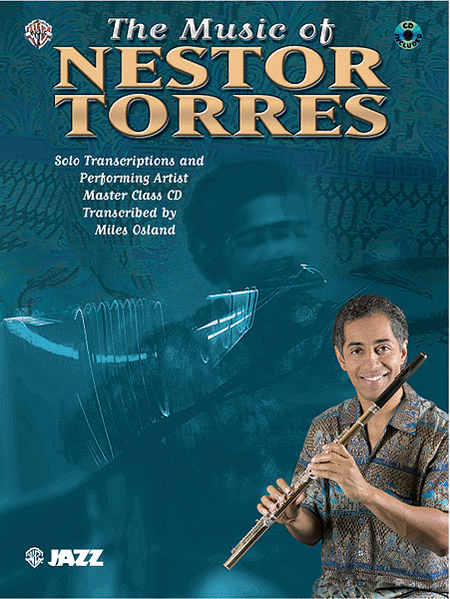 The Music of Nestor Torres (Solo Transcriptions and Performing Artist Master Class)