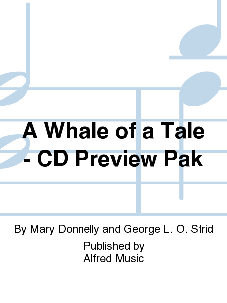 A Whale of a Tale - CD Preview Pak