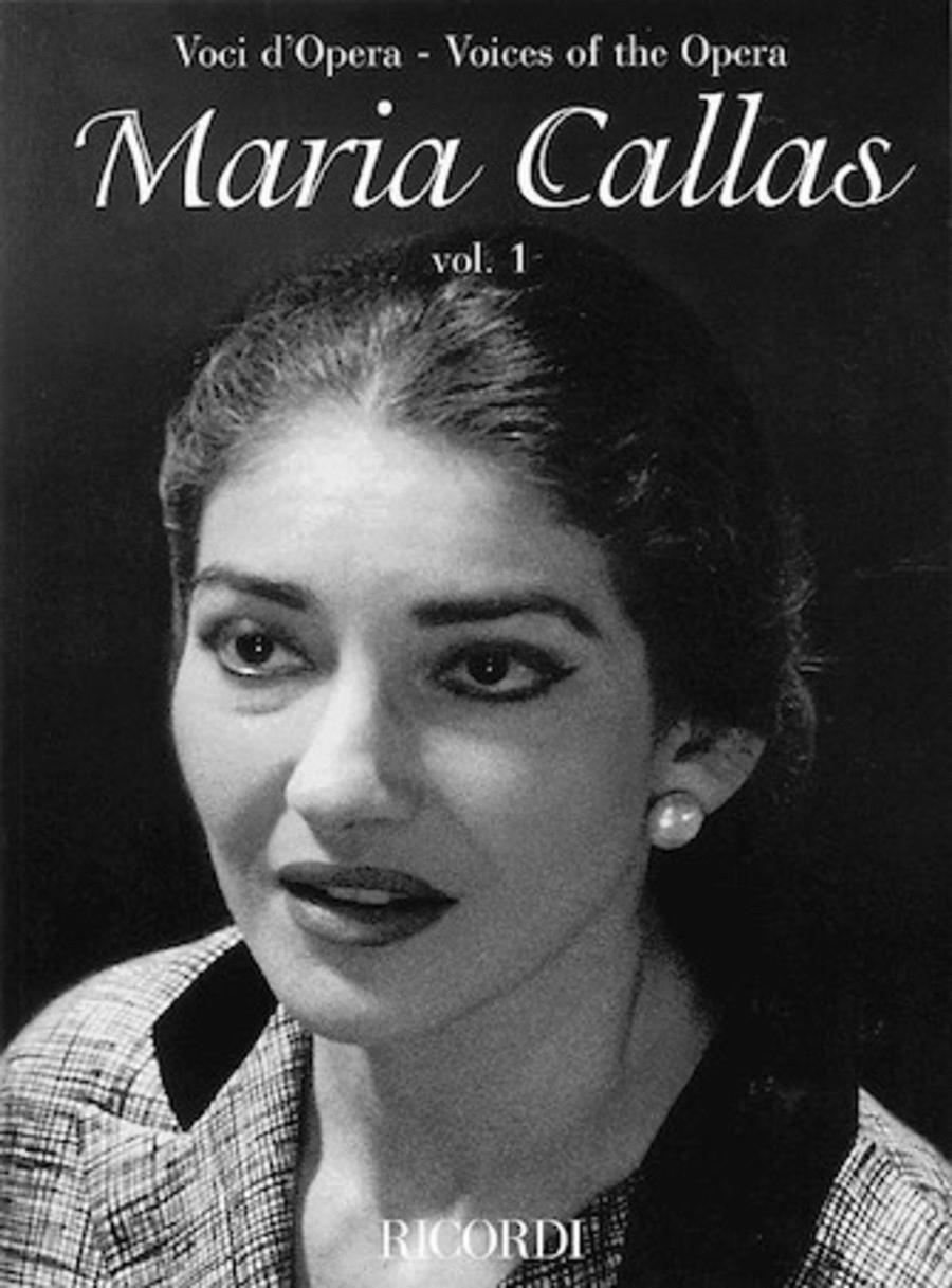 Maria Callas - Volume 1 - Voices of the Opera Series