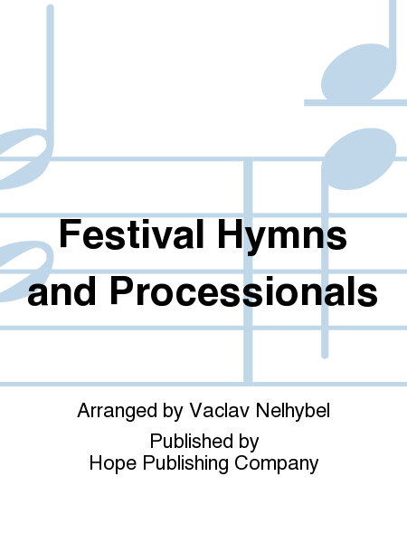 Festival Hymns and Processionals